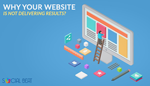 Why your website is not delivering results?
