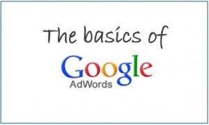 Basics of Google Adwords – What you need to know before your first campaign