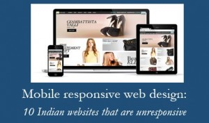 Mobile Responsive Web Design: 10 Indian websites that are not mobile responsive