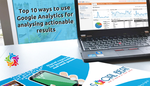 Top 10 ways to use Google Analytics for actionable results
