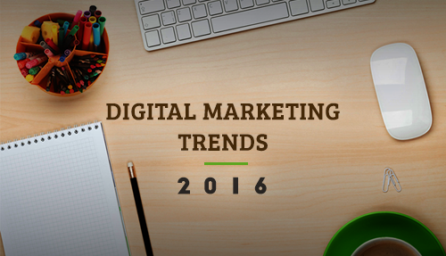 8 Digital Marketing trends to keep an eye on in 2016