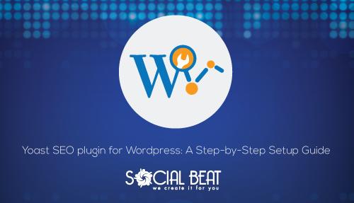 Ultimate Guide to setting up Yoast SEO Plugin for WordPress