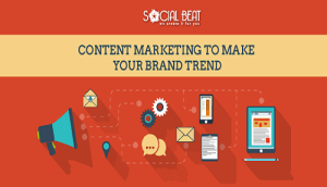 Content Marketing To Make Your Brand Trend