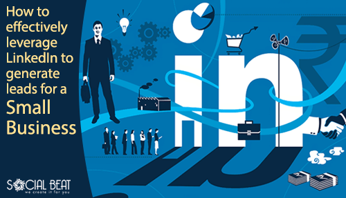 Leveraging LinkedIn to generate leads for a Small Business