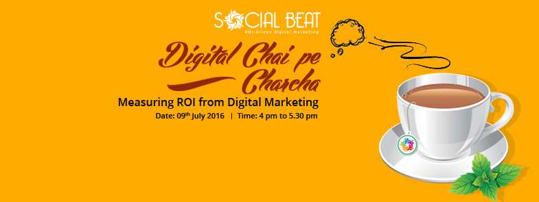 Digital Chai Pe Charcha – Measuring ROI from Digital Marketing