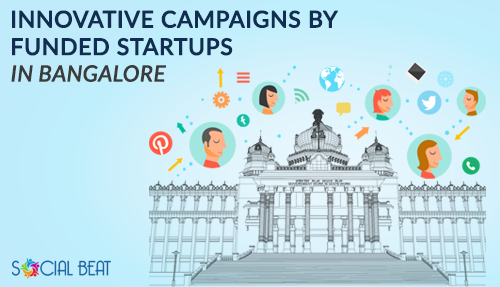 Innovative Campaigns by Funded Startups in Bangalore