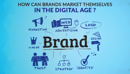 How can brands market themselves in the digital age?