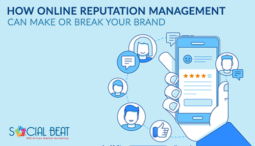 Online reputation management can make or break your brand