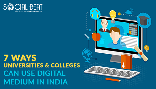 7 ways universities and colleges can use digital medium in India