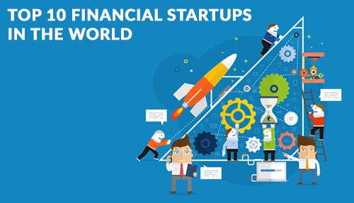 Top 10 Financial Startups in the World