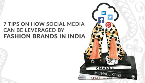 7 tips on how social media can be leveraged by fashion brands