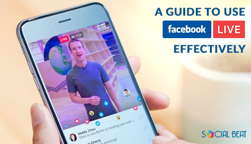 A guide to use Facebook Live effectively