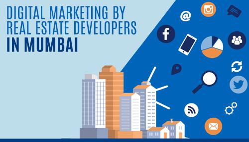 Digital Marketing by Real Estate Developers in Mumbai