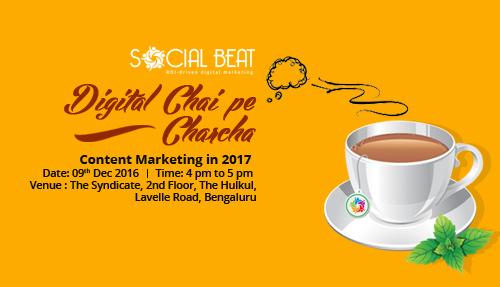 Content Marketing in 2017 – Digital Chai Pe Charcha, Bengaluru