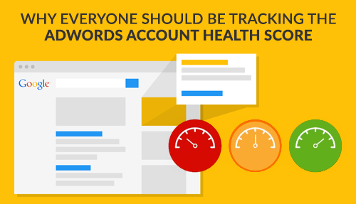 Why everyone should be tracking the AdWords Account Health Score