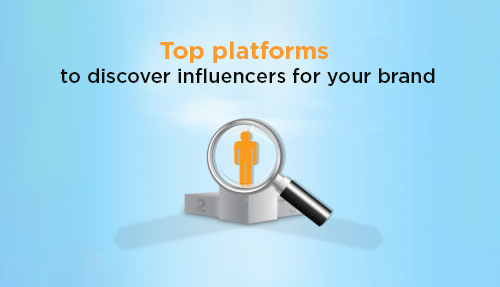 Top Platforms to discover Influencers for your Brand