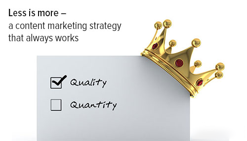 Less is more – a content marketing strategy that always works