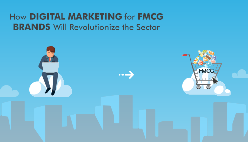 How digital marketing for FMCG brands will revolutionise the sector