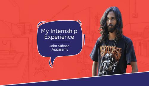 My internship experience – John Suhaan Appasamy