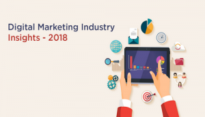 Digital marketing industry insights for India - 2018