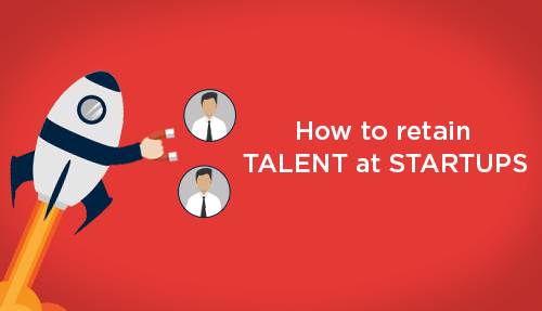 How to retain talent at startups – Our Story