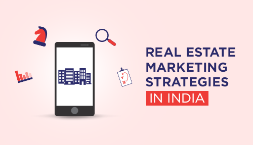 Real Estate Marketing Strategies in India