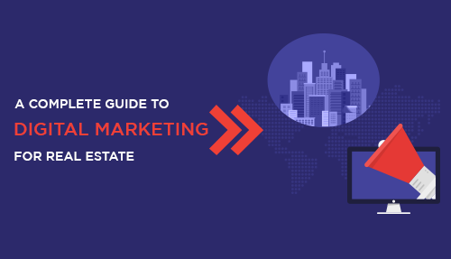 A complete guide to digital marketing for real estate