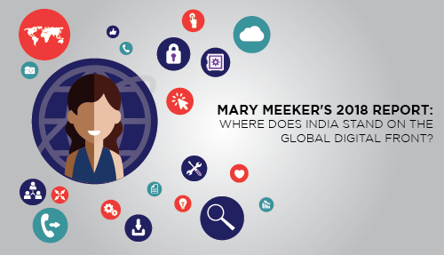 Mary Meeker's 2018 Global Internet Report: Where does India stand?