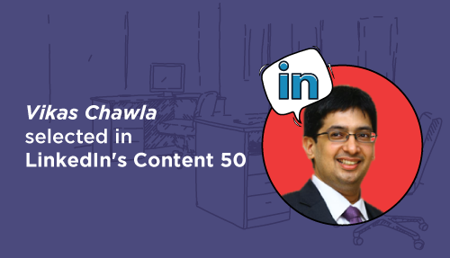 Vikas Chawla selected in LinkedIn's Content 50