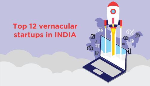 Top 12 Vernacular Startups in India
