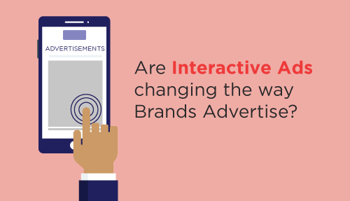Are interactive ads changing the way brands advertise?