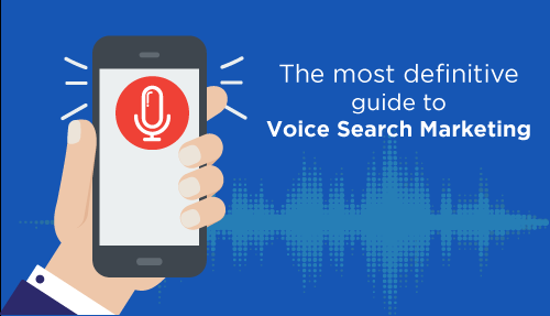 The most definitive guide to Voice Search Marketing