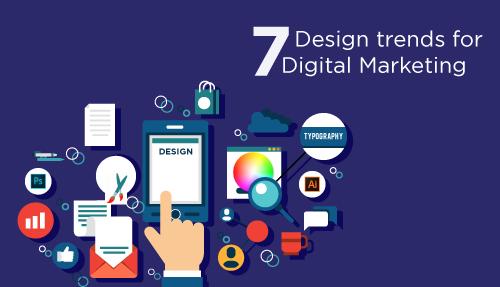 7 Design Trends for Digital Marketing