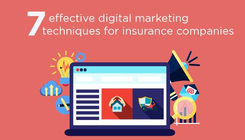 7 effective digital marketing techniques for insurance companies