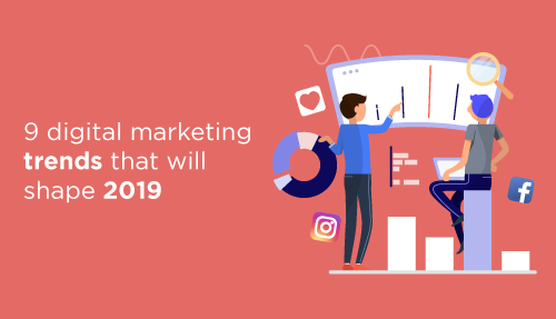 9 digital marketing trends in India that will shape 2019