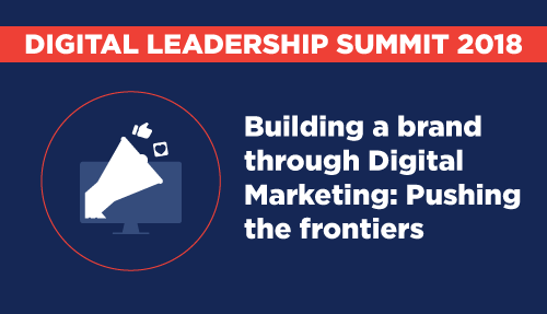 Building a brand through digital – Digital Leadership Summit Mumbai