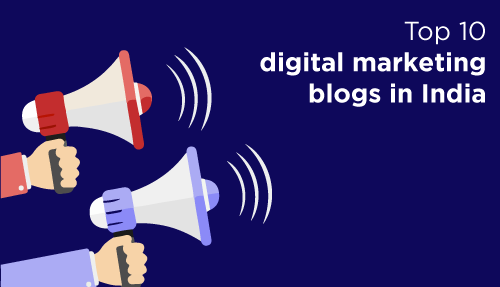 Top 10 Digital Marketing Blogs in India – 2021 Edition