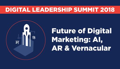 Future of digital – AI, AR & Vernacular – Digital Leadership Summit Mumbai