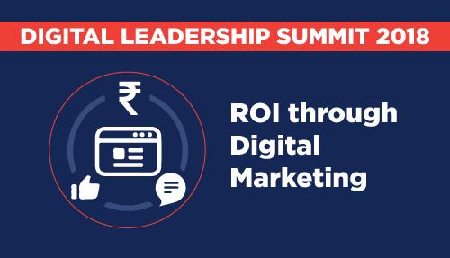 ROI Through Digital Marketing – Digital Leadership Summit Mumbai