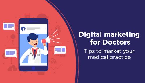 Digital marketing for Doctors: Tips to market your medical practice