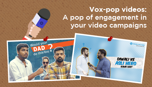 Vox-pop videos: A pop of engagement in your video campaigns