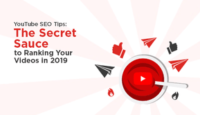 YouTube SEO tips: The Secret Sauce to Ranking Your Videos in 2019