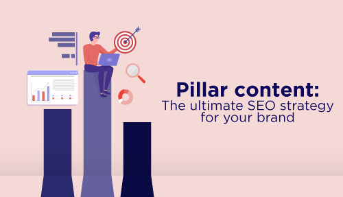 Pillar content: The ultimate SEO strategy for your brand