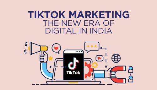 TikTok Marketing – The New Era of Digital in India
