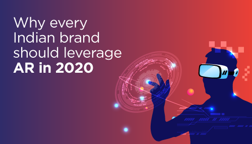 Why every brand in India should leverage AR in 2020