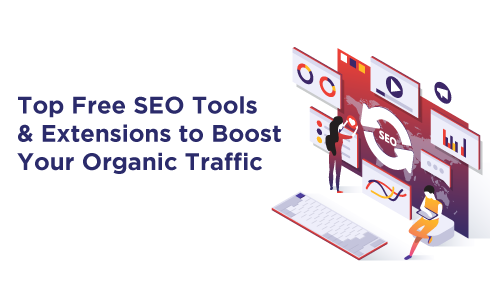 Top Free SEO Tools & SEO Extensions To Boost Your Organic Traffic