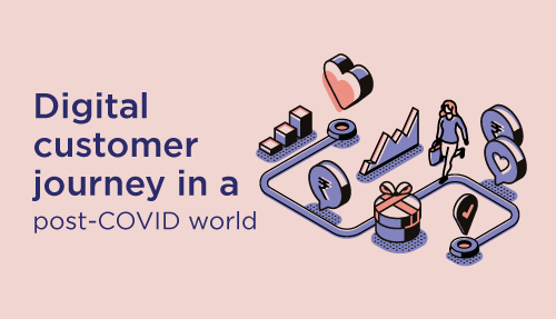 Digital customer journey in a post-COVID world