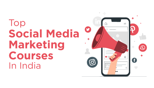 Learn Social Media Marketing Online – Top 10 Courses in India