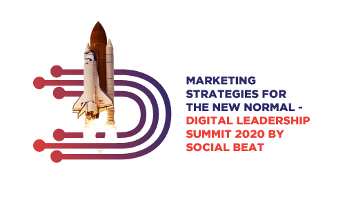 Marketing strategies for the new normal- Digital Leadership Summit 2020 by Social Beat