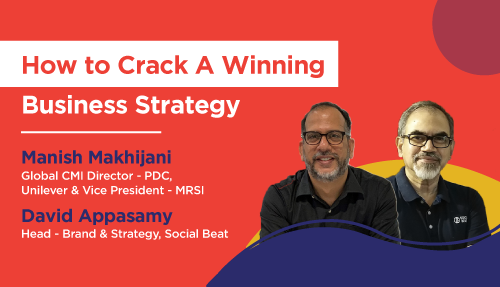 Integrating Consumer understanding with Business strategy – In conversation with Manish Makhijani, CMI Director – PDC, Unilever
